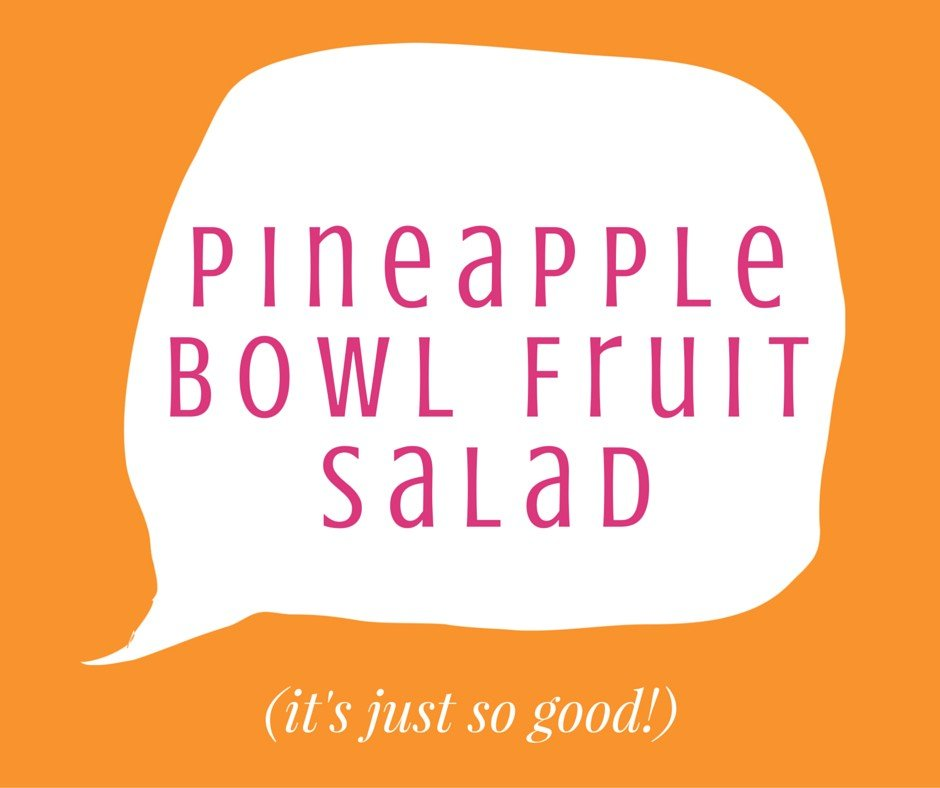 Pineapple Bowl Fruit Salad