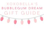 Bubblegum Dream Gift Guide
