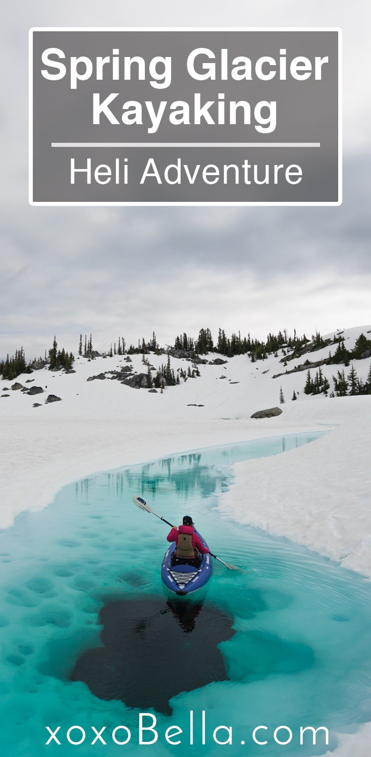Blogger Bella Bucchiotti of xoxoBella.com shares her spring glacier kayaking in british columbia with compass heli tours.