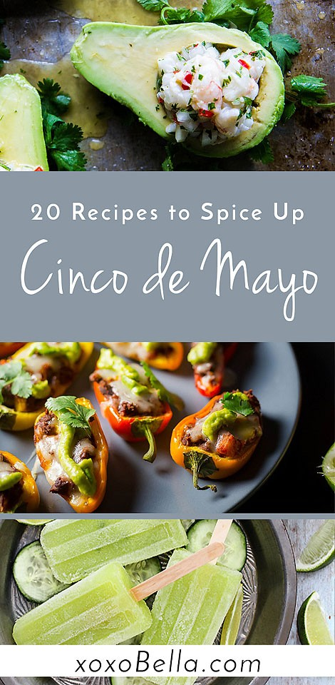 Blogger Bella Bucchiotti of xoxoBella.com shares 20 tasty Cinco de Mayo recipes that you will love. Cinco do Mayo food that you will want to eat every day.